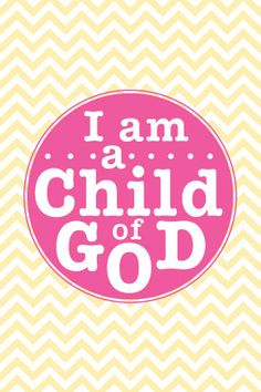 Child of God Pink Free LDS Printable. Hey Ronda you can always use this one as well! Maybe in a craft or something girl!
