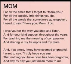 For Dorothy R. The best mom to ever walk the planet. I love and miss you, Mom Miss You Mom, I Love You Mom, My Love, Thank You Mom Quotes, Mothers Day Quotes, Mother Birthday Quotes, Love My Mom Quotes, Thank You Mum, Best Mom Quotes