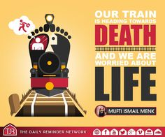 Our train is heading towards death, and we are worried about life. Islamic Love Quotes, Islamic Inspirational Quotes, Muslim Quotes, Arabic Quotes, Reality Quotes, Life Quotes, Qoutes, After Earth, I Love You God