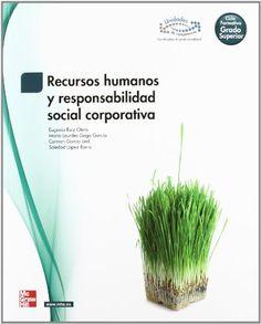Recursos humanos y responsabilidad social corporativa. Eugenio Ruiz Otero.  McGraw-Hill, 2012