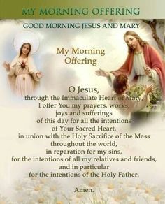"""Morning Offering: Immediately upon waking. Add """"for the Holy Souls in Purgatory"""" and it covers the day!! #Peace and #Love. #SWaGKing"""
