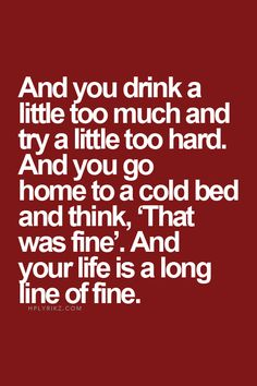Your life is a long line of fine