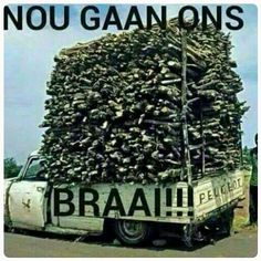 This is getting ready for the weekends braai I Am An African, Afrikaanse Quotes, Holiday Places, Kruger National Park, My Land, Funny Photos, South Africa, City Photo, Outdoor