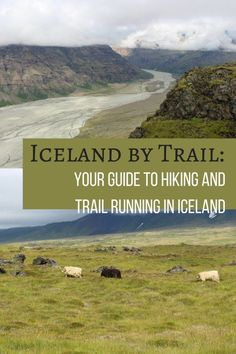 Here's what you need to know about planning a hiking, trail running and camping trip in Iceland!