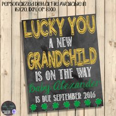 Lucky You A New Grandchild Is On Way Pregnancy Announcement Sign, St Patricks Day Grandparents Chalkboard, Lucky Great Grandparents Digital by SquishyDesignsbyMe on Etsy