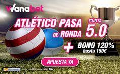 el forero jrvm y todos los bonos de deportes: wanabet supercuota 5 Atletico pasa a semifinales +...