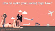 How to make your Landing page ALIVE? Click on Visit to read more...