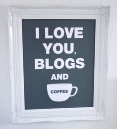 I love you, #blogs and #coffee :)  #virtualassistantquotes