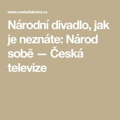 Národní divadlo, jak je neznáte: Národ sobě — Česká televize