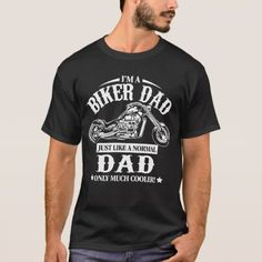 Biker Dad T-Shirt - tap, personalize, buy right now! Father's Day T Shirts, Cool T Shirts, Warriors T Shirt, Metal T Shirts, Tshirt Colors, Shirt Style, Fitness Models, Long Sleeve Shirts, Shirt Designs