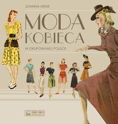 Moda kobieca w okupowanej Polsce-Mruk Joanna