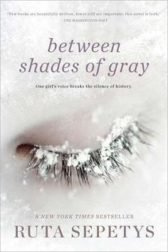 Between Shades of Gray by Ruta Sepetys❤❤ Beautiful book, and beautifully written