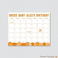 Printable Baby Due Date Calendar for Little Pumpkin Baby Shower    Let the shower guests write down their predictions for the babys birthday on