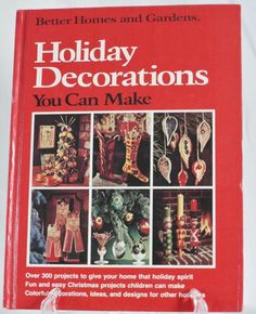 Better Homes and Gardens Holiday Decorations You Can Make (1974, Hardcover)