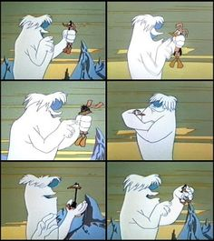 Hugo the Abominable Snowman .........I will love him, and pet him , and squeeze him and I will call him George .