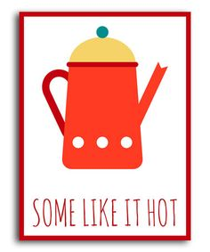 Look what I found on #zulily! 'Some Like it Hot' Print by Heart of the Home #zulilyfinds