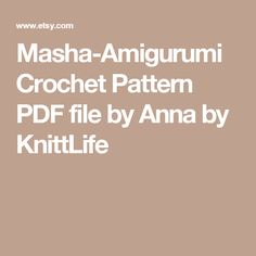 Masha-Amigurumi Crochet Pattern PDF file by Anna by KnittLife