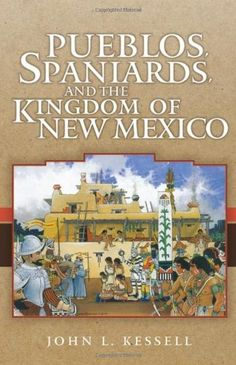 Pueblos, Spaniards, and the Kingdom of New Mexico by John L. Kessell,http://www.amazon.com/dp/0806141220/ref=cm_sw_r_pi_dp_bDQ6sb03XF32AGA1