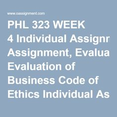 phl 323 week 4 system of Phl 323 week 4 individual assignment evaluation of a business code of ethics write a 1,200- to 1,400-word paper, one not using question-and-answer format, discussing your.