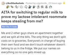 They totally denied stealing anything, so they shouldn't have to worry about what kind of milk their roommate buys, right? #roommate #milk #wtf #revenge #food #thief Entertainment Sites, Nanny Cam, Prove It, Stupid People, Roommate, Revenge, Fails, Stuff To Buy, Dumb People