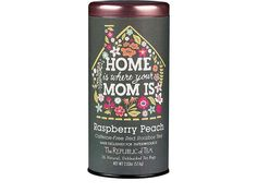 "Mother's day gift: ""Home is where your mom is"" tea. Love this!"