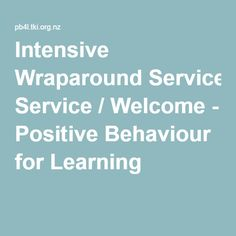 Intensive Wraparound Service / Welcome - Positive Behaviour for Learning