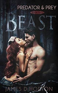 Amazon.com: Beast (Predator & Prey Book 2) eBook: James D Horton, Miranda Horton: Kindle Store