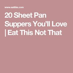 20 Sheet Pan Suppers You'll Love   Eat This Not That