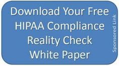 Free White Paper - Medical Groups Need to Focus on HIPAA Compliance
