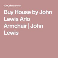 Buy House by John Lewis Arlo Armchair | John Lewis