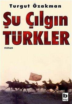 Turgut Özakman / Şu Çılgın Türkler