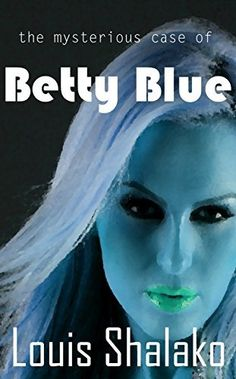 Free. (UK) The Mysterious Case of Betty Blue by Louis Shalako, http://www.amazon.co.uk/dp/B00LY8J6PM/ref=cm_sw_r_pi_dp_Flb4tb02CDHVH