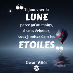 """#Citation illustrée de #OscarWilde : """"Il faut viser la lune parce qu'au moins si vous échouez vous finissez dans les étoiles"""". A se souvenir tous les jours..."""