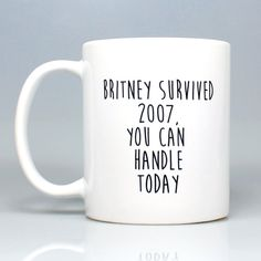 Britney Spears you can handle today 2007 mug - Funny mug - Rude mug - Mug cup 4P002A