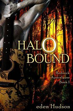 Halo Bound (Redneck Apocalypse Book 1) by eden Hudson http://www.amazon.com/dp/B00IJJBHDI/ref=cm_sw_r_pi_dp_WiPLvb131KG6Y