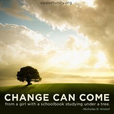 change can come from something as simple as a book or the chance to learn #education #quotes