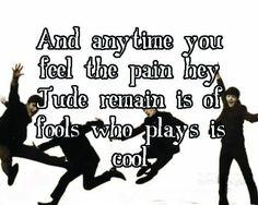 """""""Y cada vez que sientas dolor   hey Jude, déjalo. No cargues con el mundo a tus espaldas pues sabes muy bien que es de idiotas hacerle al tonto queriendo hacer su mundo un poco más fácil.- HEY JUDE"""