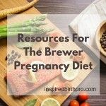 Resources for The Brewer Pregnancy Diet