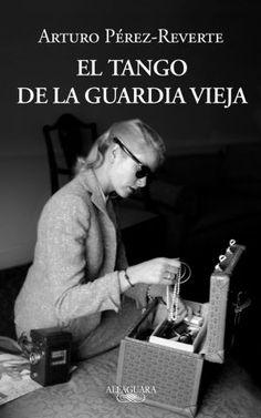 Portada de la novela 'El tango de la guardia vieja' (Alfaguara)