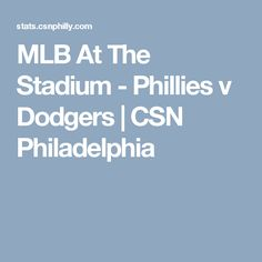 MLB At The Stadium - Phillies v Dodgers | CSN Philadelphia