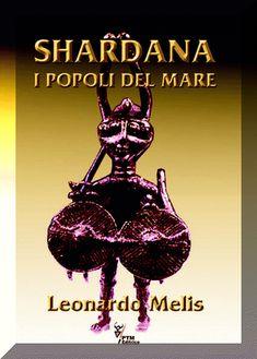 Il primo incredibile libro di Leonardo Melis, Decine di edizioni;  anche in lingua Francese. Ha cambiato il modo di scrivere la storia antica nel 3° Millennio.