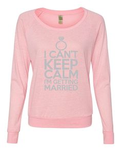 I Can't Keep Calm I'm Getting Married Top #wedding #silver #shimmer #glitter #bride #shirt #bling