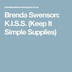Brenda Swenson: K.I.S.S. (Keep It Simple Supplies)