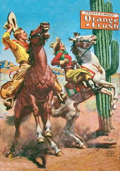 Orange soda ad featuring cowgirl and cowboy on horses Western Games, Western Art, Cowgirl Pictures, Western Photography, Banners, Western Comics, Vintage Cowgirl, Cowboy Art, Le Far West