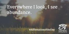 Everywhere I look, I see abundance. #AffirmationoftheDay #Inspiration #Dherbs