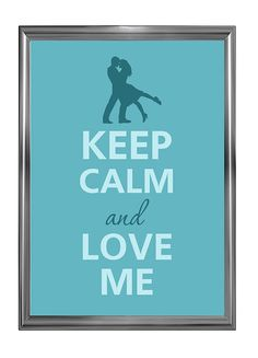 Keep calm and love me by Agadart on Etsy, $12.00