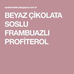 BEYAZ ÇİKOLATA SOSLU FRAMBUAZLI PROFİTEROL
