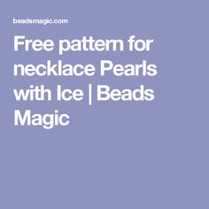 Free pattern for necklace Pearls with Ice | Beads Magic