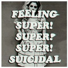 Marina And The Diamonds- Teen Idle. Feeling super super suicidal!