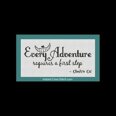 Every Adventure Quote by Cheshire Cat Counted Cross Stitch Pattern (14.14 x 6.43 in or 35.92 x 16.33 cm) download printable PDF file (4014)